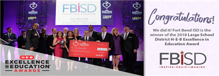 FBISD wins the H-E-B Excellence in Education Award for Large School District Congratulations