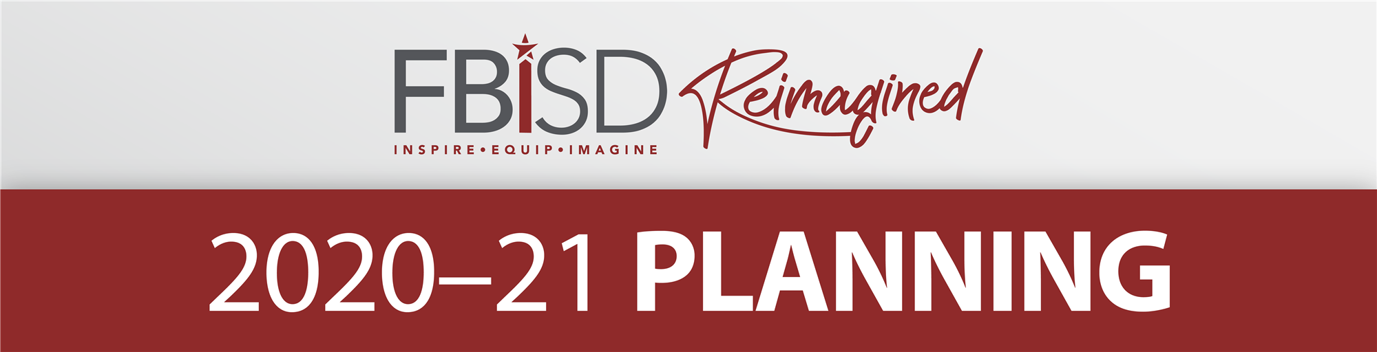 FBISD Reimagined: 2020-21 Planning