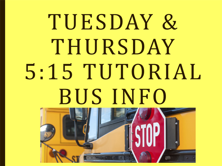 5:15 Tuesday/Thursday Tutorial Buses