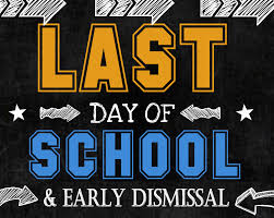 Friday 5/24/19 Early Dismissal @12:15 pm