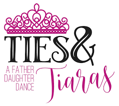 Ties and Tiaras - Father Daughter Dance