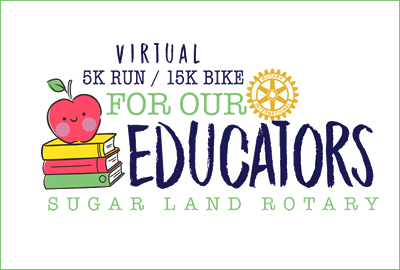 Sugar Land Rotary's Virtual 5K Run/15K Bike for Educators