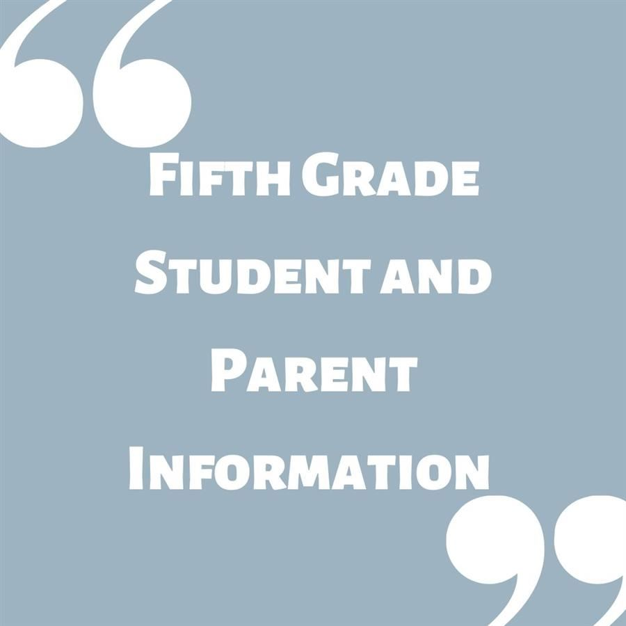 Fifth Grade Student/ Parent Information