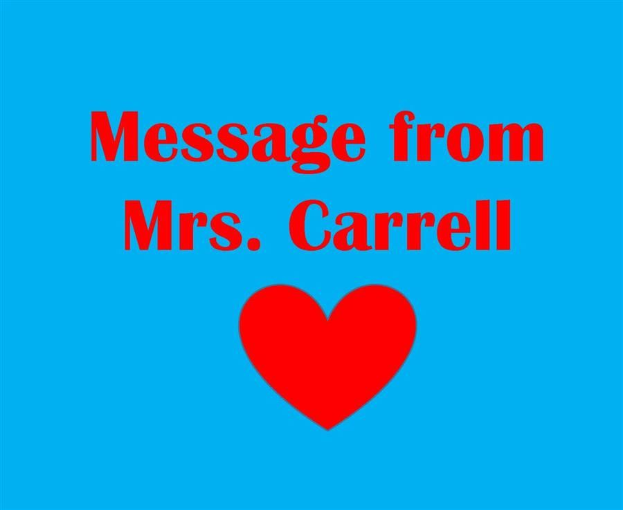 Message from Mrs. Carrell