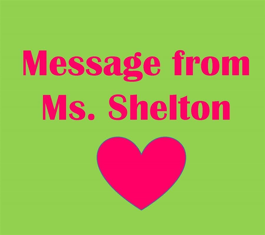 Message from Ms. Shelton