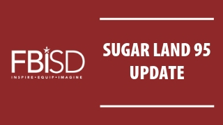 Superintendent Message: An update on the Sugar Land 95 (8/21/19)