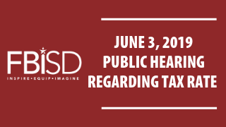 Fort Bend ISD to hold public hearing June 3 regarding proposed 2019-20 tax rate (5/23/19)