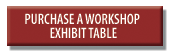 Purchase a Workshop Exhibit Table button