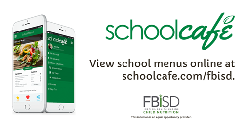 View Menus on Schoolcafe.com/fbisd