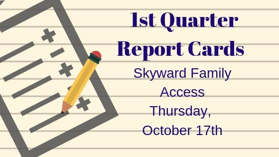 Report Cards posted to Skyward October 17th